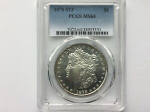 1878 8TF  GRADED MS64 BY PCGS VAM 15 NOT NOTED