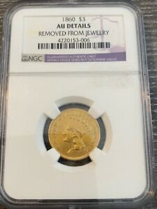 AVC   1860 THREE DOLLAR GOLD NGC AU DETAILS    7 036 MINTED