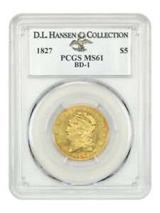 1827 $5 PCGS MS61  BD 1    EARLY HALF EAGLE   GOLD COIN    ISSUE