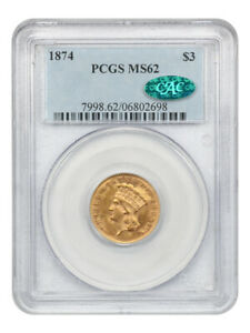 1874 $3 PCGS/CAC MS62   FANTASTIC TYPE COIN   3 PRINCESS GOLD COIN