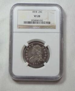 1818 CAPPED BUST QUARTER CERTIFIED NGC VF 20 SILVER 25C