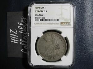NGC TRADE DOLLAR 1878 S MINT SILVER COIN XF DETAILS