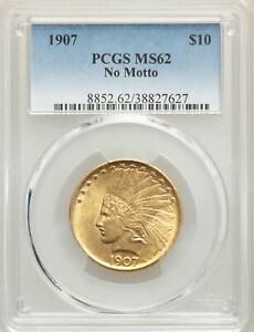 1907 US GOLD $10 INDIAN HEAD EAGLE   NO MOTTO   PCGS MS62