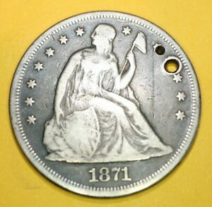 1871 LIBERTY SEATED  DOLLAR WELL  CIRCULATED & HOLED BUT NOT BAD LOOKING