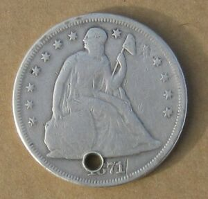 1871 PHILLY MINT LIBERTY SEATED  SILVER DOLLAR WELL CIRCULATED   HOLED