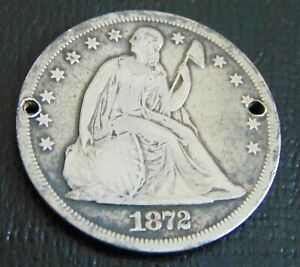 1872 LIBERTY SEATED DOLLAR WELL CIRCULATED   HOLED TWICE BUT STILL LOOKS NICE
