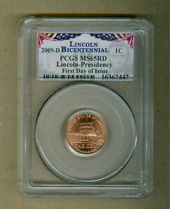 2009 D U.S. LINCOLN BICENTENNIAL PRESIDENCY PCGS MS65RD FIRST DAY OF ISSUE
