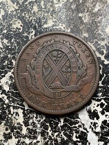 1837 BANK OF LOWER CANADA 1 PENNY TOKEN LOTX1362 REVERSE DAMAGE