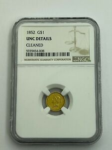 1852 GOLD LIBERTY DOLLAR G$1 NGC UNC DETAILS   CLEANED   UNCIRCULATED DETAILS