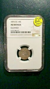 1876 CC SEATED DIME NGC AU CARSON CITY MINT 10C SILVER COIN PRICED TO SELL