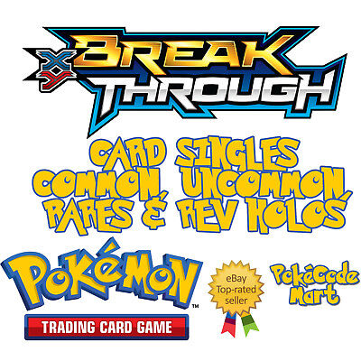 Pokemon XY BREAKThrough Card Singles: Common, Uncommon, Rare Non Holo & Rev Holo