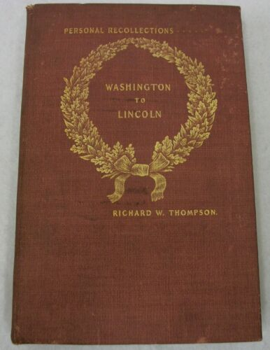 Personal Recollections Presidents Washington to Lincoln 1894 HC Book R. Thompson