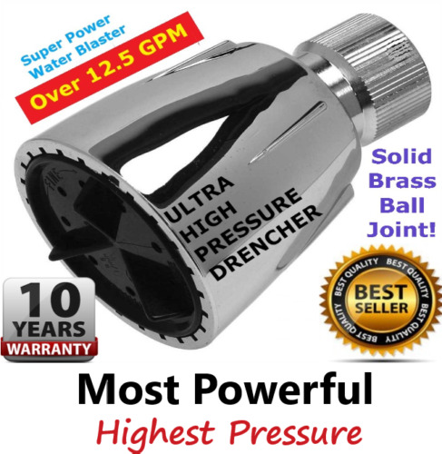 ULTRA HIGH PRESSURE SHOWER HEAD  > The Original Water Drencher  >  Over 12.5 GPM
