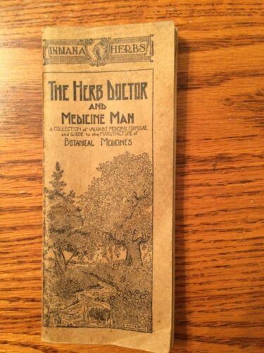 1922 Indiana Herbs- The  Herb Doctor and Medicine Man - Botanical Medicines