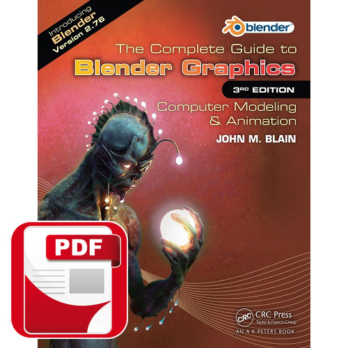 The Complete Guide to Blender Graphics Computer Modeling & Animation 3rd