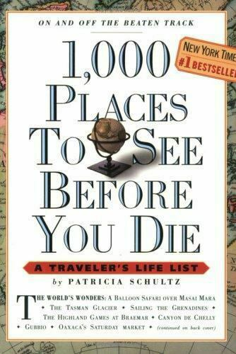1, 000 Places to See Before You Die: A Trave.. 9780761104841 by Schultz, Patricia