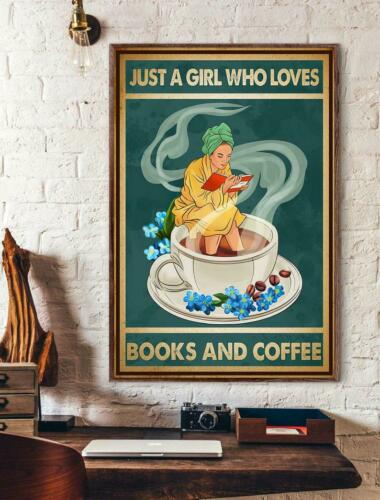 Just A Girl Who Loves Books And Coffee Poster
