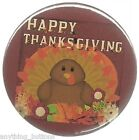 Thanksgiving - Happy Thanksgiving w/Baby Turkey - Button or Magnet -YOUR Choice!