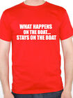 WHAT HAPPENS ON THE BOAT STAYS ON THE BOAT Nautical/Sailing Themed Mens T-Shirt