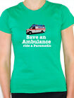 SAVE AN AMBULANCE RIDE A PARAMEDIC - Emergency / Novelty Themed Womens T-Shirt