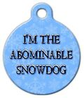 THE ABOMINABLE SNOW DOG - Custom Personalized Pet ID Tag for Dog and Cat Collars