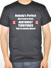 NORTHWEST TERRITORIES - Nobody's Perfect - Canada/Canadian Themed Men's T-Shirt