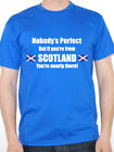 NOBODY'S PERFECT BUT IF YOU'RE FROM SCOTLAND - Scottish / UK Themed Mens T-Shirt