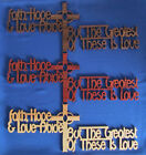 Faith, Hope & Love Abide But The Greatest Of These... - Hand Cut Wall Hanging