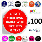 100 x Design Create Custom Your Own Pin Badges 1inch 25mm,Text, Picture,Personal