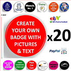 20 x Design Create Custom Your Own Pin Badges 1inch 25mm,Text, Picture,Personal