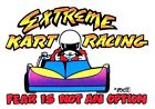 EXTREME GO KART RACING FEAR IS NOT AN OPTION KART RACER T-SHIRT  ER7