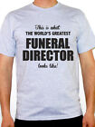 WORLDS GREATEST FUNERAL DIRECTOR - Mortician / Fun / Novelty Themed Mens T-Shirt