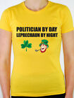 POLITICIAN BY DAY LEPRECHAUN - MP / Government / Novelty Themed Womens T-Shirt