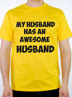 MY HUSBAND HAS AN AWESOME HUSBAND - Relationship / Novelty Themed Mens T-Shirt