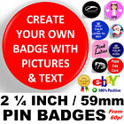 Design Create Personalised Custom Your 2 1/4 inch 59 mm Pin Button Badges Own