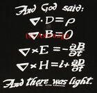 AND GOD SAID...BLACK HOLE/MAXWELL-Schwarzschild Physics Science Kids T shirt M,L