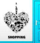 Wall Sticker Vinyl Decal I Love Shopping for Girls Woman Fashion Style (ig2147)