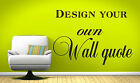 Create your own Wall Art - Design Quote - Mural, Decal, Sticker, decor, song
