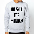 OH SHXT MONDAY slogan text letter funny Men Grey Crewneck Sweatshirt