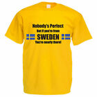 NOBODY'S PERFECT BUT IF YOU'RE FROM SWEDEN - Swedish / Fun Themed Mens T-Shirt
