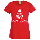 KEEP CALM I'M A COASTGUARD - Maritime / Sea / Fun/ Novelty Themed Womens T-Shirt