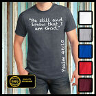 Christian Tshirt, Be still and know I'm God Shirt, Psalms T-shirt, Christian tee