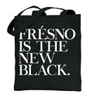 Fresno, CA Is The New Black Funny Humorous T Shirt Gift Ideas Cotton Tote Bag