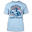 Arnold Schwarzenegger Shirt T-Shirt Come With Me If You Want To Lift T-Shirt