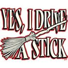 Yes, I Drive A Stick Witches Broom Halloween Women's T-Shirt All Sizes (884)
