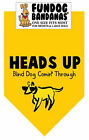 Heads Up Blind Dog Comin' Through S&L - Lt Yellow - 100% of SALE BENEFITS RESCUE