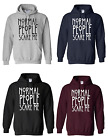 Normal People Scare Me Hoodie - Funny American Inspired Fashion Hoody Gift Top
