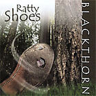 BLACKTHORN - RATTY SHOES (CD-2001 BLACKTHORN)   CELTIC FROM JERSEY