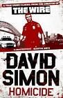 Homicide: A Year on the Killing Streets by David Simon (Paperback, 2009)