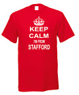 Keep Calm I'm From Stafford Town City Nicknames Novelty Fun T-shirt